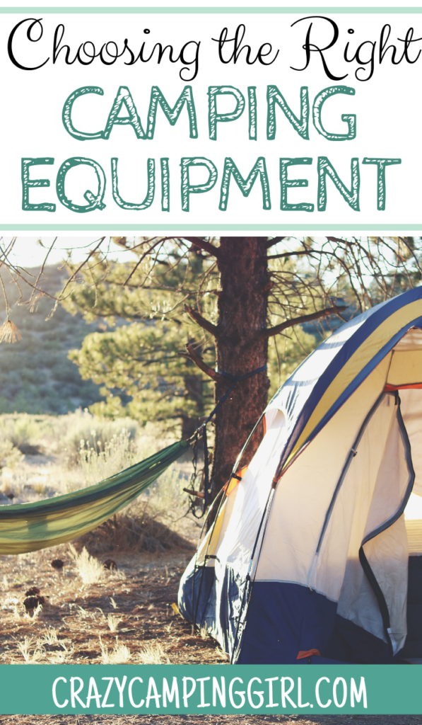 Choosing The Right Camping Equipment for Camping Comfortably