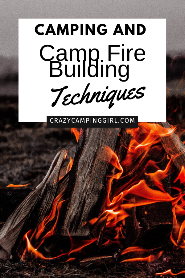 camping and camp fire techniques