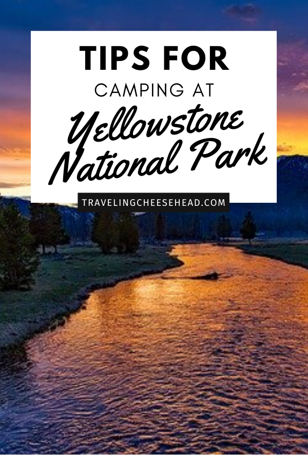 Tips for Yellowstone National Parks Campgrounds