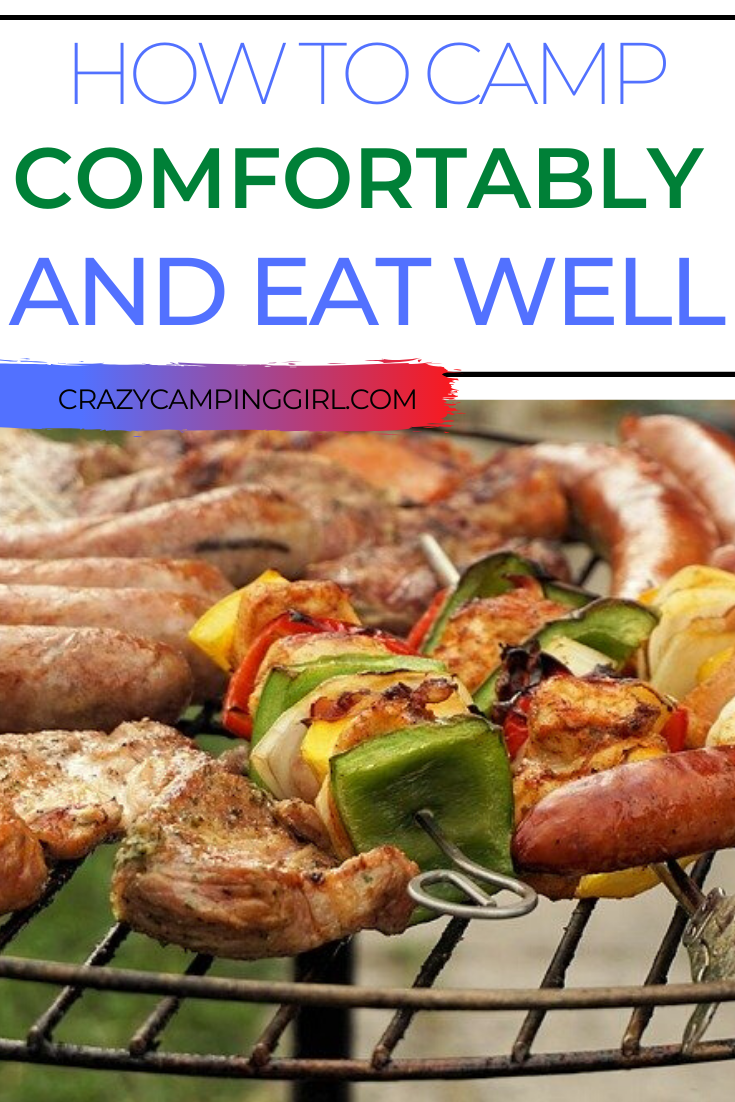 How to Camp Comfortably and Eat Well Outdoors